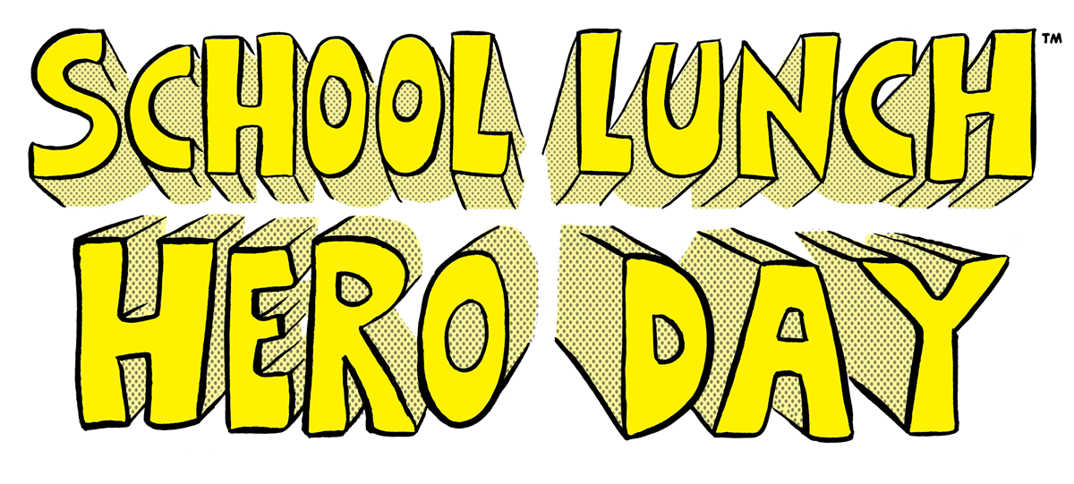School Lunch Hero Day!!